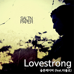 saltnpaper-releases-love-strong-ft-tablo-single_-srnf_0